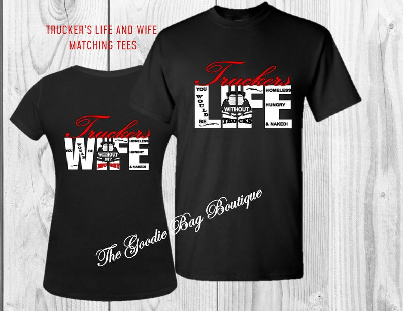 Trucker's Life and Wife Matching T-Shirt Set-Makes a Great image 0