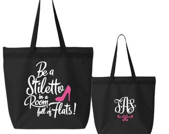 Be A Stiletto In A Room Full Of Flats Personalized Tote Bag