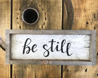 Be Still Hand-Painted Wood Framed Sign - Handmade, Reclaimed Wood, Painted - FREE SHIPPING - Farmhouse Decor - Wall Hanging Bible Verse
