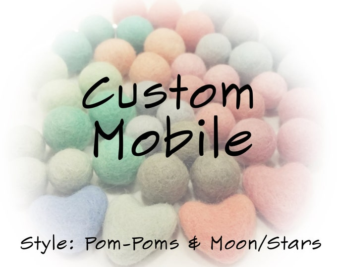 Customize / Upgrade your Pom Pom + Stars/Moon Mobile