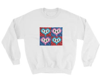 Heart Sweatshirt - You Are The One - Sizes S-5XL - Plus Sized Clothing - Quality Sweatshirt - Gift for Mom - Gift for Quilter - Sweatshirt
