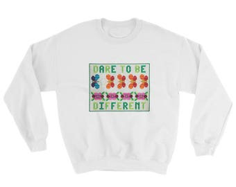 Funny Sweatshirts - Dare To Be Different - Quilt Sweatshirt, Sizes S-5XL, Gift for Mom, Plus Sized Clothing, Cotton/Polyester Sweatshirt