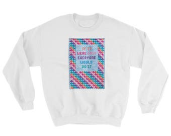 Quilt Sweatshirt, If It Were Easy, Sweatshirts with Words, Sizes S-5XL, Gift for Mom, Plus Sized Clothing, Cotton/Polyester Sweatshirt