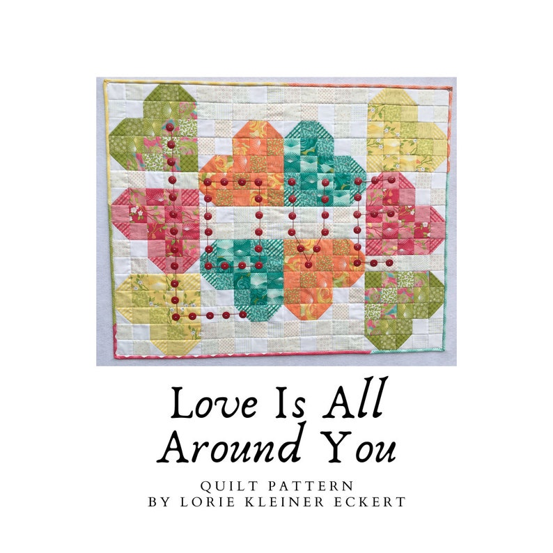 Love Is All Around You Quilt Pattern Instant Download PDF image 0