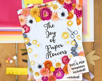 The Joy of Paper Flowers Ebook and Flower Template Bundle, Small Paper Flowers, Paper Flower SVG Cut Files and Printable PDF Templates