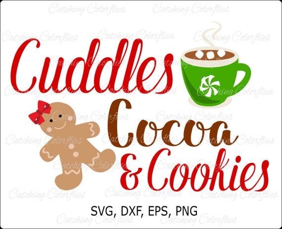 Christmas Gingerbread Man Cookie And Hot Cocoa Svg Cut File Hot Chocolate Christmas Holiday Cut File Instant Download By Catching Colorflies Catch My Party