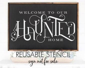 Welcome to our haunted home REUSABLE STENCIL | Halloween Fall Stencil | Multiple Sizes | Fast Shipping | International Shipping