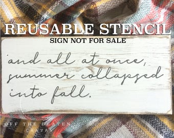 summer collapsed into fall STENCIL | Laser Cut || Reusable || Multiple Sizes || Fast Shipping