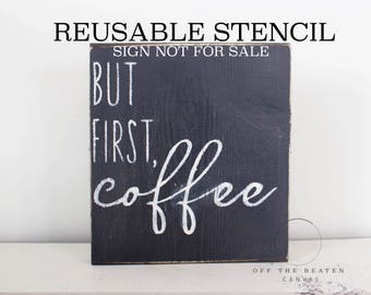 But First, Coffee STENCIL | Laser Cut | Reusable | Multiple Sizes | Fast Shipping | International