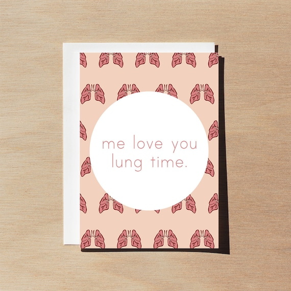 Funny Medical Art Valentines Day Card Me Love You Lung Time Etsy