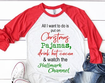 all i want to do is put on christmas pajamas drink hot cocoa and watch the hallmark channelwomen shirtwomen clothing unisex shirt