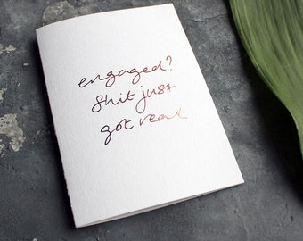 Engaged? Shit Just Got Real - Congratulations, Rose Gold Foil Engagement Card