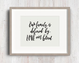 Our family is defined by love not blood. Blended. Adoption. Stepfamily. Stepmom. Stepdad. Hand lettering. Brush lettering. Calligraphy.