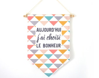 "Decorative flag, ""today I choose happiness"" Scandinavian patterns and colors."