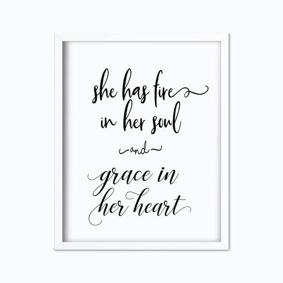 She Has Fire In Her Soul And Grace In Her Heart Printable Etsy