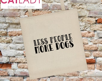 Less People More Dogs Tote Bag