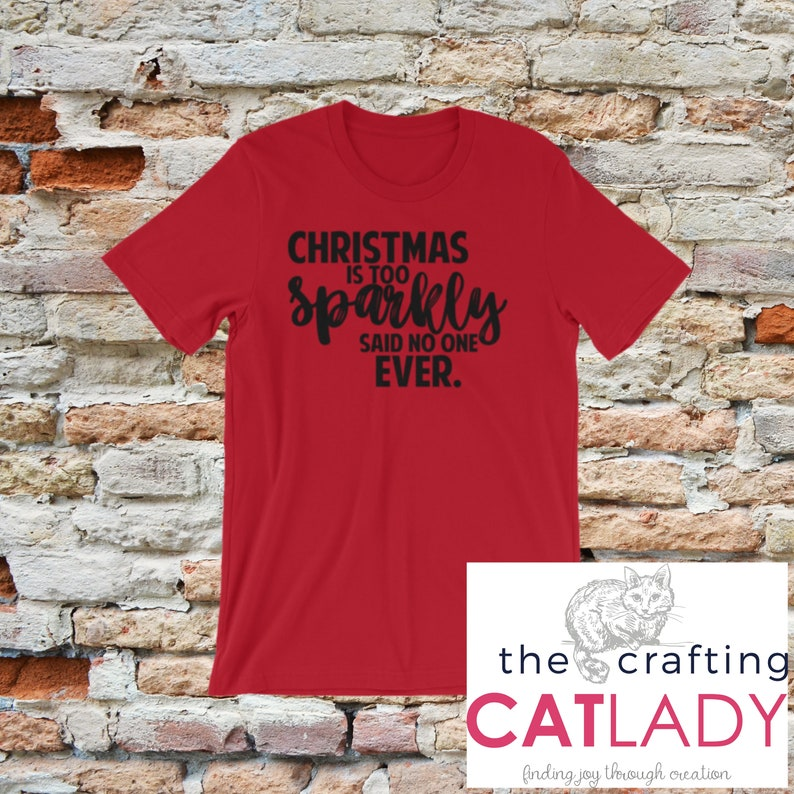 3a7764b4 Christmas is too Sparkly Women's Graphic T-Shirt   Etsy