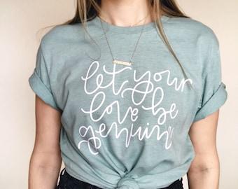 GENUINE tee   Let Your Love Be Genuine   Tshirt