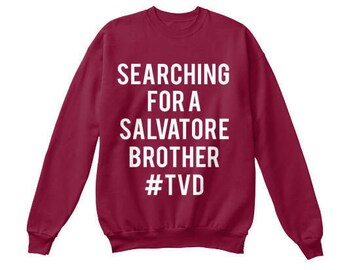 The Vampire Diaries: Searching for a Salvatore Brother Sweatshirt With Hashtag