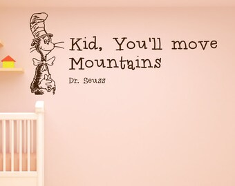 Dr Seuss - 'Kid You'll move Mountains' Wall Quote - Childrens & Nursery Vinyl Wall quote Sticker, Transfer, Stencil.