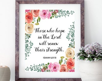Isaiah 40:31, Those who hope in the LORD will renew their strength, Printable scripture, Christian quotes, Christian poster, Rose flowers
