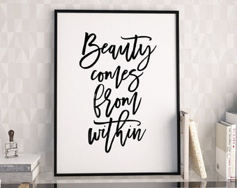 Beauty comes from within print, printable poster, typography print, printable quote, wall decor, wall art, typography poster