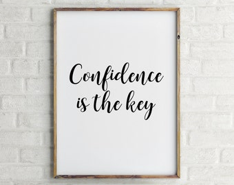 Confidence is the key printable poster, office decor, black typography poster, downloadable digital print, wall decor, home decor, art print