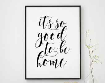 Its So Good To Be Home Printable Poster Typography Print Quote Decor Wall Instant Download