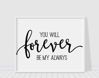 Items Similar To You Will Forever Be My Always Printable Quotes