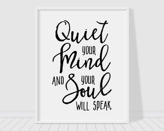 Quiet your mind and your soul will speak 2-in-1 printable poster, instant download printable quote, modern wall art, typography art print