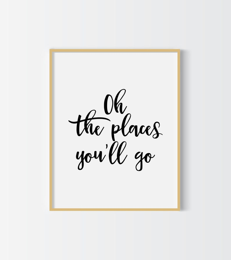 Oh The Places Youll Go Printable Poster Motivational Etsy