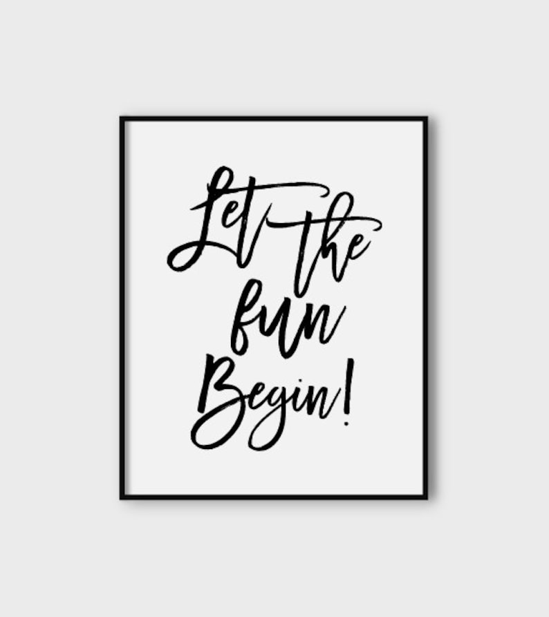 Let The Fun Begin Poster Downloadable Poster Party Print Etsy
