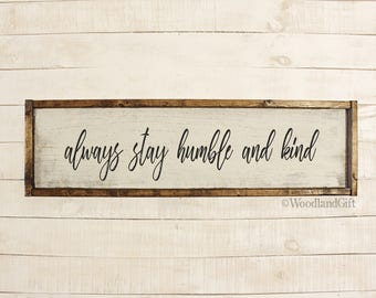 Always Stay Humble And Kind Wood Sign | Always Stay Humble And Kind Framed Wood Sign | Vintage Rustic Farmhouse Decor | Long Wood Sign