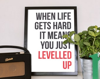When Life gets Hard, It Means You Just Levelled Up - Minimalist Typography Print - Gaming, gamer poster print. video game, Nerd, Geek Poster