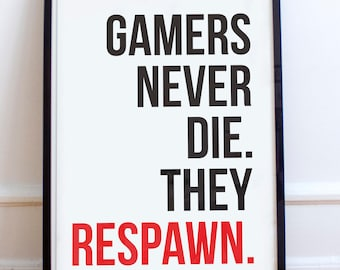 Gamers never die. They Respawn - Minimalist Typography Poster Print - Gaming, gamer poster print. video game. Gaming saying, Nerd, Geek