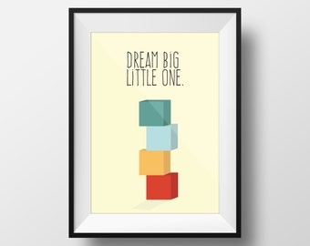 Nursery Positive print - Dream Big little One.  - Inspirational Quote, Typography, Art, Positive Motivational Quotes, Baby.