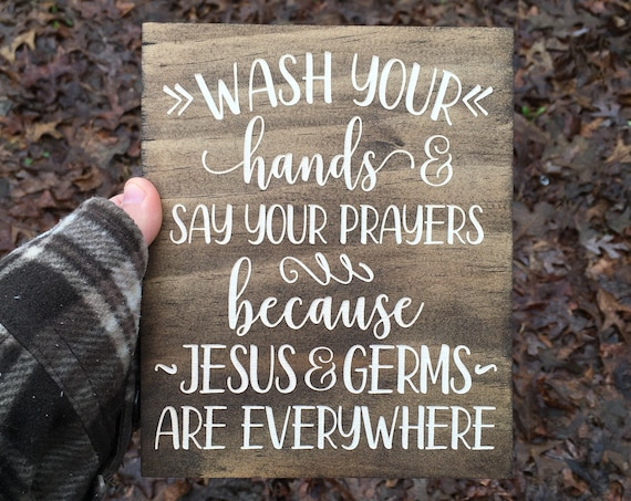 Laser engraved- Wash Your Hands And Say Your Prayers Sign - Bathroom Sign - Kitchen Sign - Farmhouse Decor - Jesus and Germs Sign - Wood
