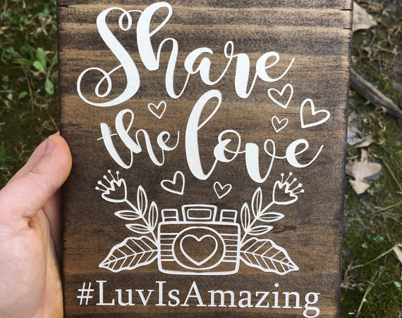 share the love LASER ENGRAVED personalized sign Wedding Hashtag Sign, Rustic Wedding Hashtag Sign, Hand Painted Sign, Wedding Sign camera