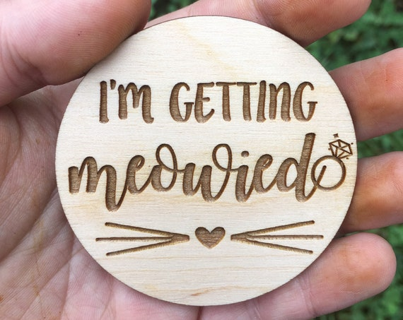 I'm Getting meowied pin - We're ready to purrty pin - Bride pin - Bride Crew Pin - Bride Squad pin - Bachelorette Party Pin - Hen Party pin