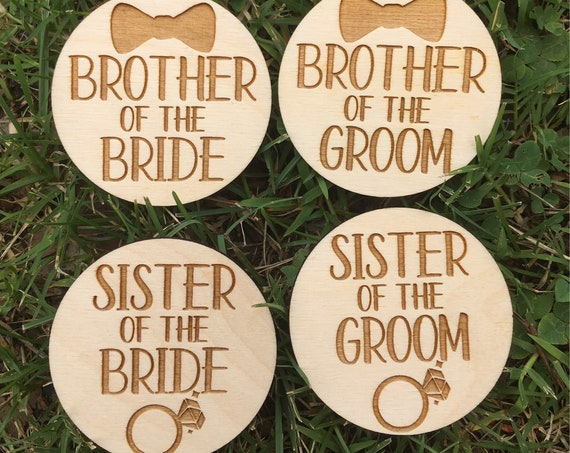 Brother of the Bride Pin - Brother of the groom pin - Sister of the bride pin - Sister of the groom - boutonniere wood - bachelorette party