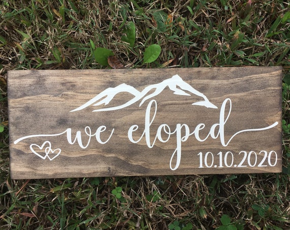 Mountain We Eloped Sign - We Eloped Wooden Wedding Signs - Elopement Announcement Sign - Wedding Date Sign - Wedding Photo Prop - Elopement