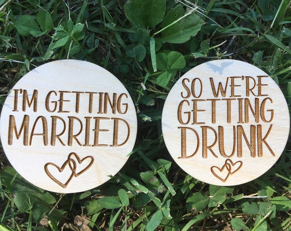 I'm Getting Married PIN - So We're Getting Drunk PIN - Bachelorette Party Pin - Wooden Button Wedding Engagement -  Hen Party  Buttons pins