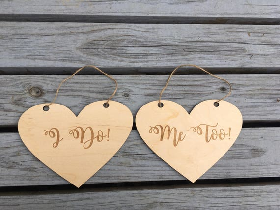 I Do Me Too sign - Rustic Wedding Signs - Engagement Photos Photo Prop - Signs Rustic Hearts - Wooden Wedding sign - I do Sign - Me Too Sign