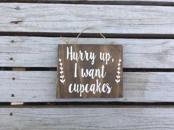 Hurry up I want cupcakes Sign - Ring Security Sign - Daddy Here Comes Mommy Sign - Uncle Here Comes Your Bride Sign - Here She comes sign