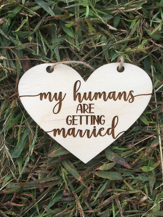 Dog LASER ENGRAVED My humans are getting married dog puppy sign - Dog Photo Prop Sign Engagement Photo Prop - Heart Pet Photo Wedding cute