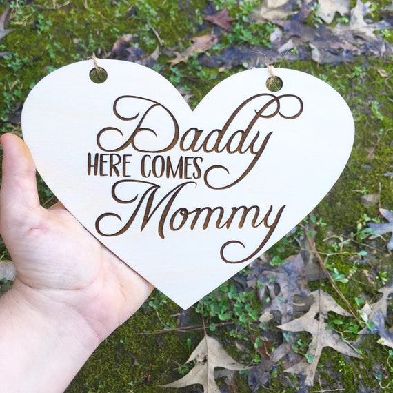 LASER ENGRAVED Daddy Here Comes Mommy Heart Sign, Wooden Wedding Ceremony Sign, Ring Bearer Sign, Flower Girl Sign, Son sign, Daughter sign