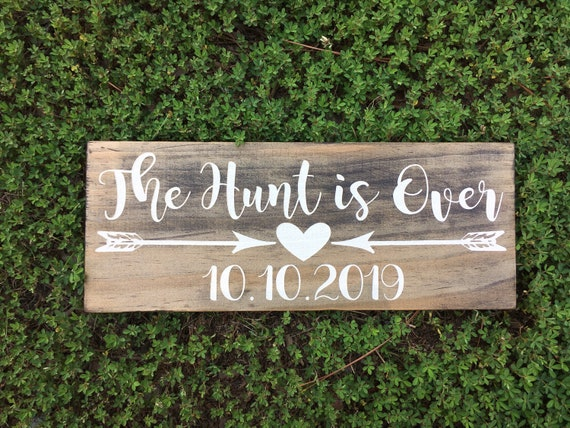 LASER ENGRAVED The hunt is Over Wooden Wedding Sign - Engagement Save the Date Photo prop Sign - Country Wedding Sign - Barn Wedding Sign