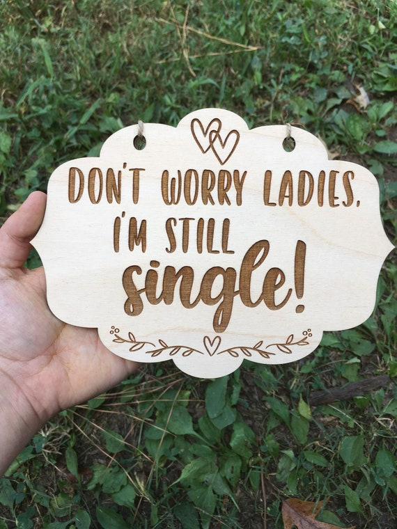 Don't Worry Ladies I'm Still Single, Daddy Here Comes Our Girl here comes the bride, here Comes Your Girl Sign, Flower Girl Sign Ring Bearer