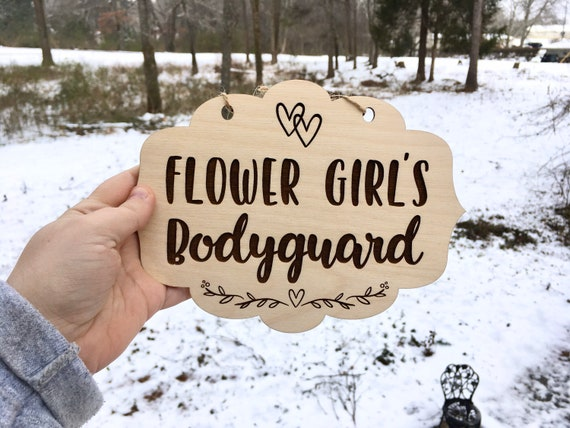 LASER ENGRAVED Flower Girl's Bodyguard, Ring Bearer Sign, Flower Girl Security Sign, Wedding Sign, Wood Wedding Sign