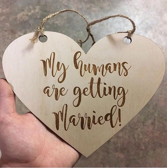 LASER ENGRAVED my humans are getting married dog puppy sign - Dog Photo Prop Sign Engagement Photo Prop - Heart Pet Photo Wedding Photo Pro